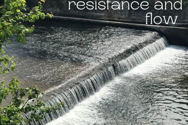 Sermon Title: resistance and flow